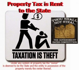 Property Tax is Rent to the State Theft